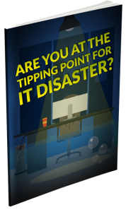 Are You at the Tipping Point for IT Disaster