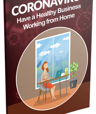 Coronavirus: Have a Healthy Business Working at Home